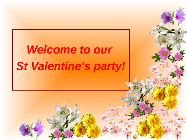 Welcome to our St Valentine's party!