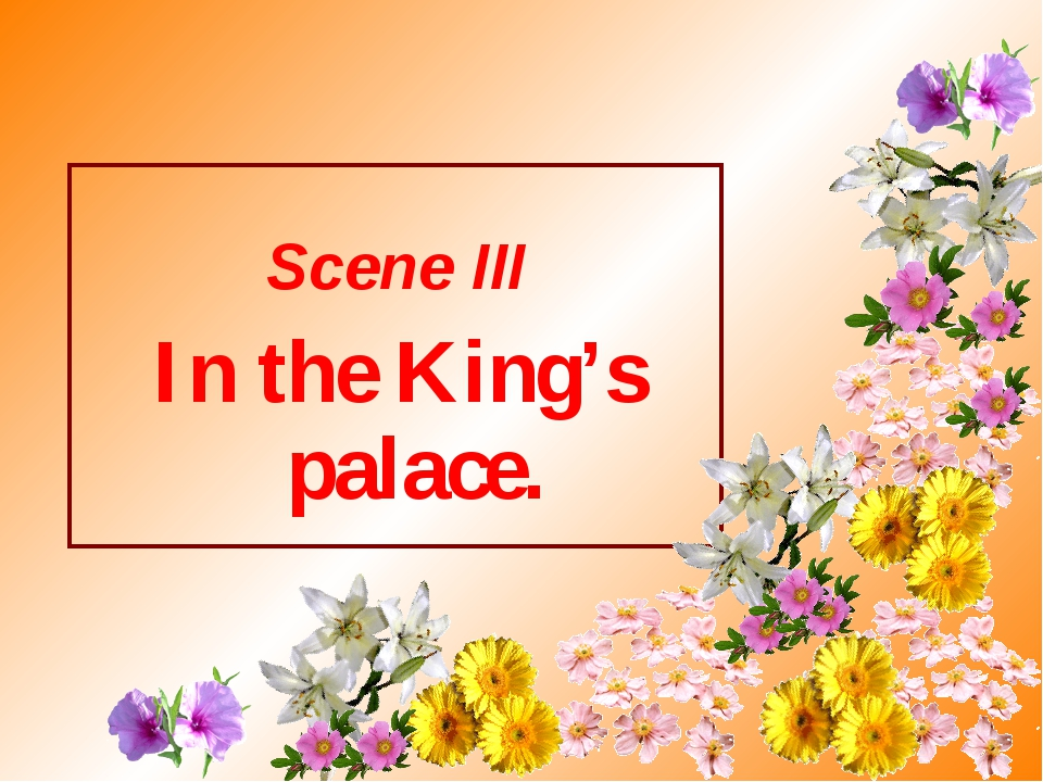 Scene III In the King's palace.