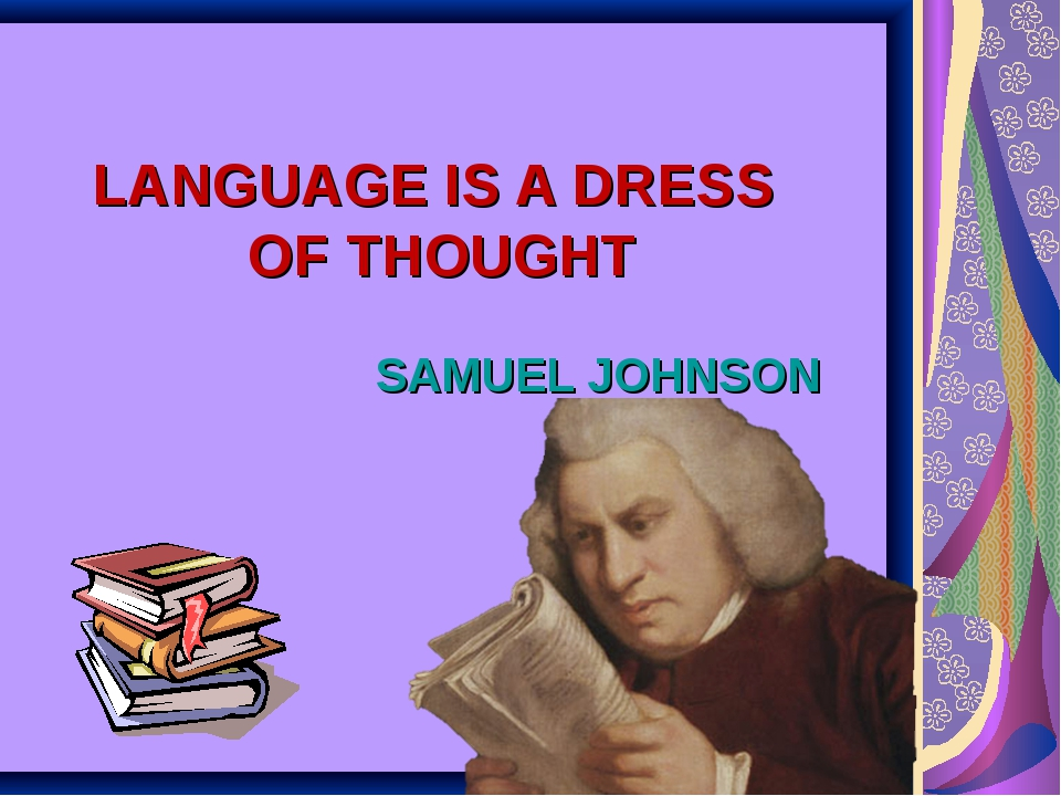 LANGUAGE IS A DRESS OF THOUGHT SAMUEL JOHNSON