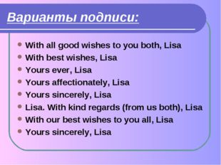 Варианты подписи: With all good wishes to you both, Lisa With best wishes, Li
