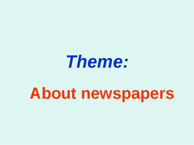 Theme: About newspapers