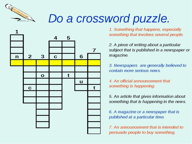 Do a crossword puzzle. 1. Something that happens, especially something that...