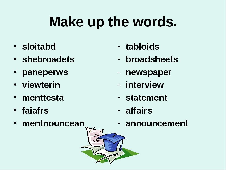 Make up the words. sloitabd shebroadets paneperws viewterin menttesta faiafrs...
