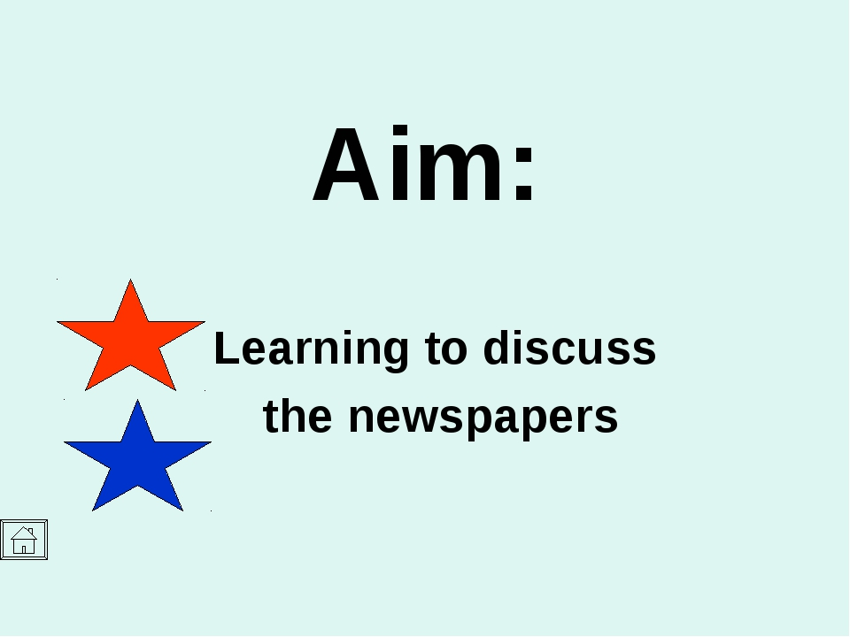 Aim: Learning to discuss the newspapers