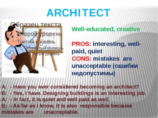 ARCHITECT Well-educated, creative PROS: interesting, well-paid, quiet CONS: m