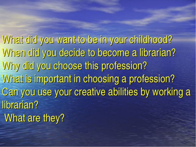 What did you want to be in your childhood? When did you decide to become a l...