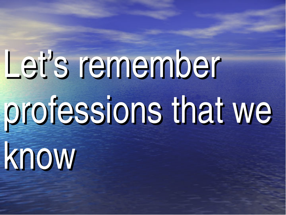 Let's remember professions that we know