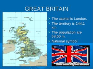 GREAT BRITAIN The capital is London. The territory is 244,1 km The population