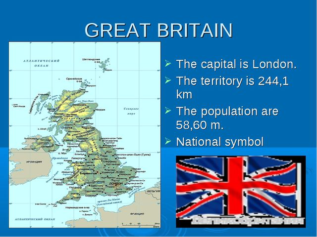 GREAT BRITAIN The capital is London. The territory is 244,1 km The population...