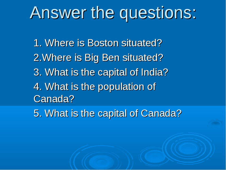 Answer the questions: 1. Where is Boston situated? 2.Where is Big Ben situate...