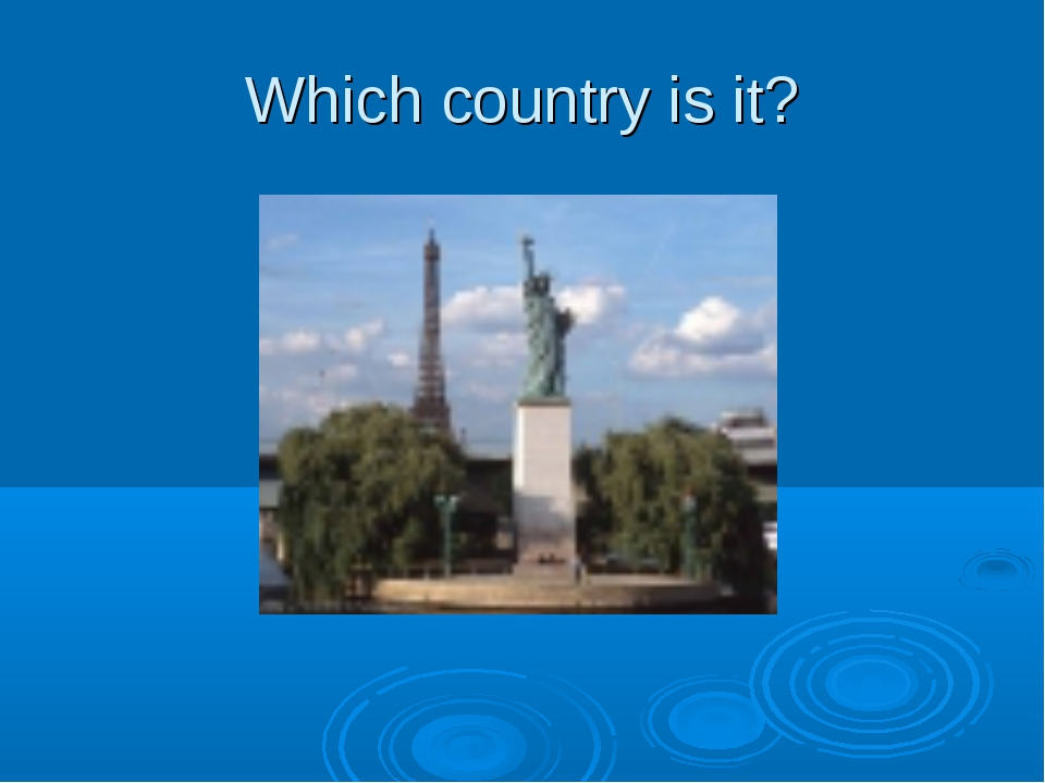 Which country is it?