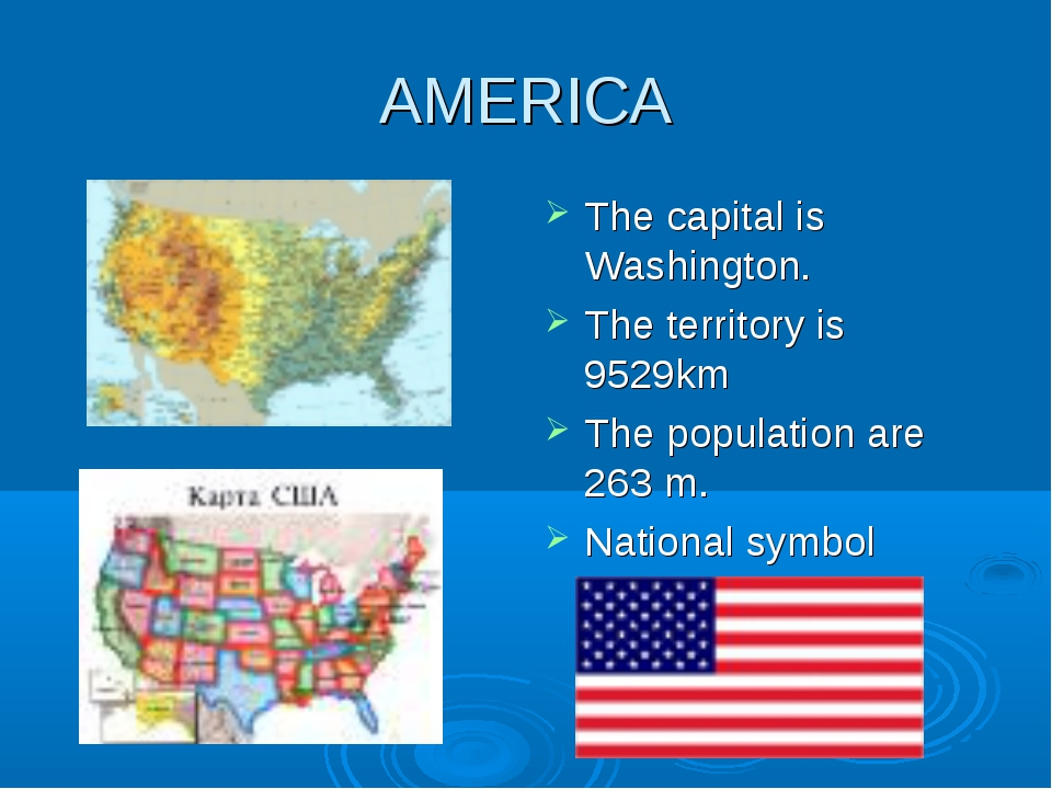 AMERICA The capital is Washington. The territory is 9529km The population are...