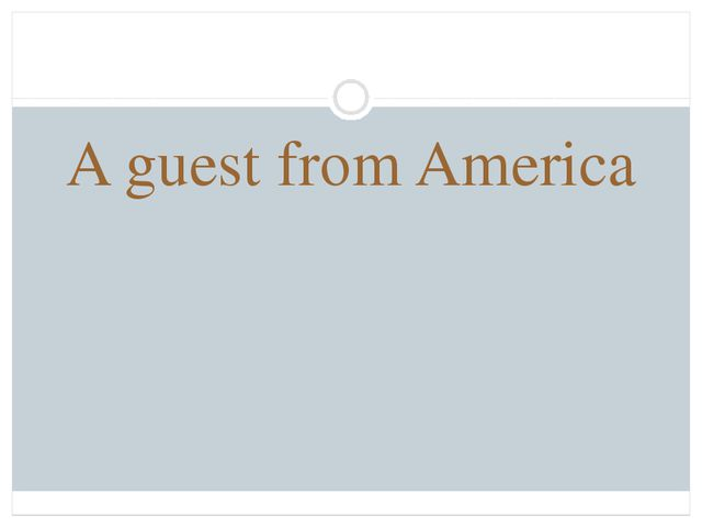 A guest from America