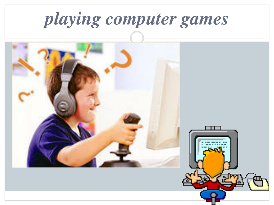 playing computer games
