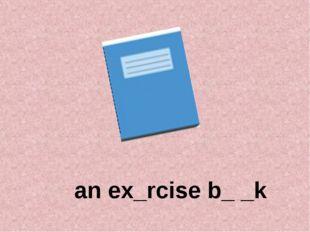 an ex_rcise b_ _k