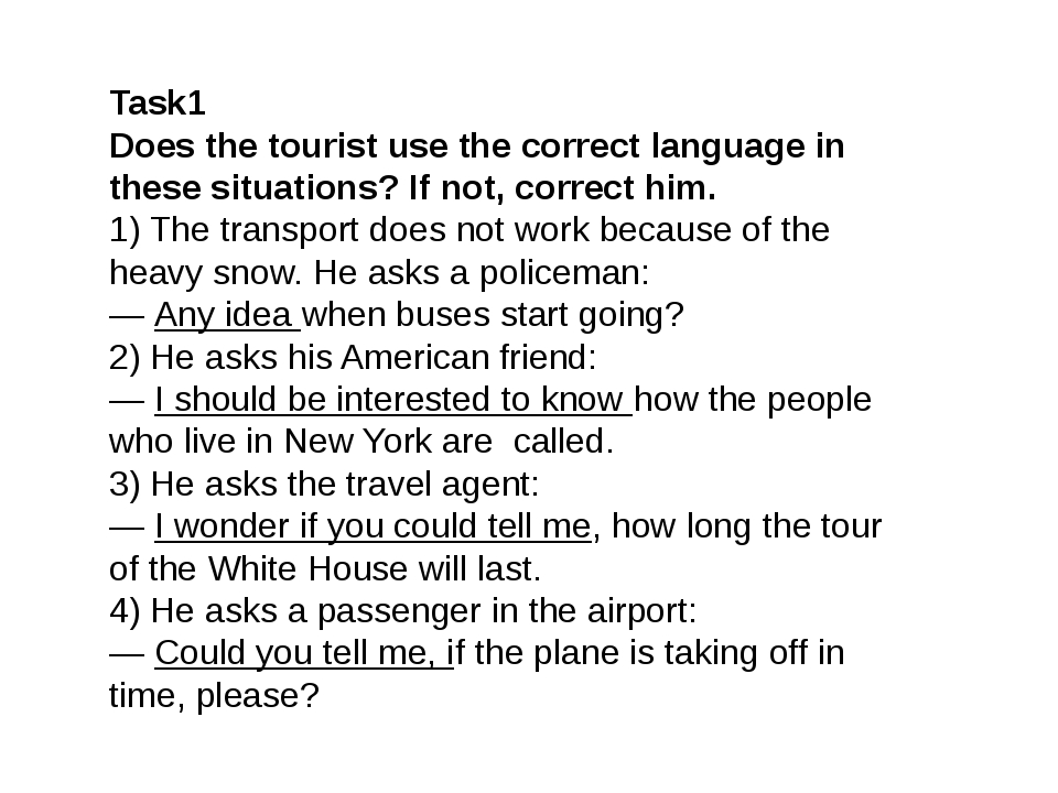 Task1 Does the tourist use the correct language in these situations? If not,...