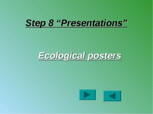 "Step 8 ""Presentations"" Ecological posters"