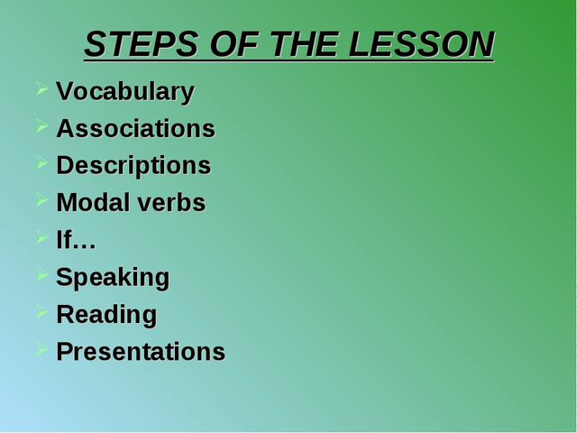 STEPS OF THE LESSON Vocabulary Associations Descriptions Modal verbs If… Spea...