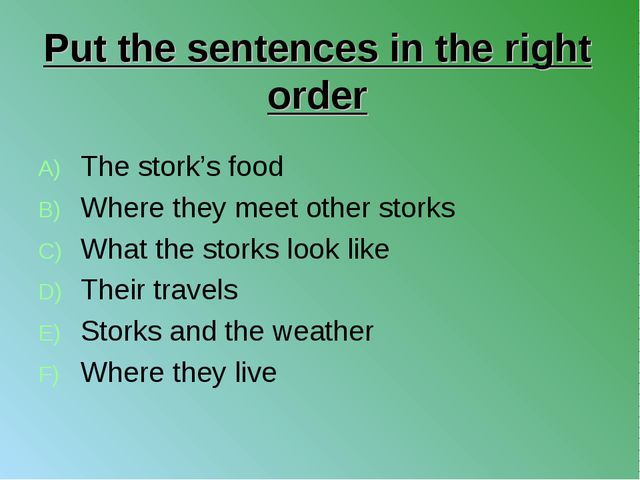 Put the sentences in the right order The stork's food Where they meet other s...