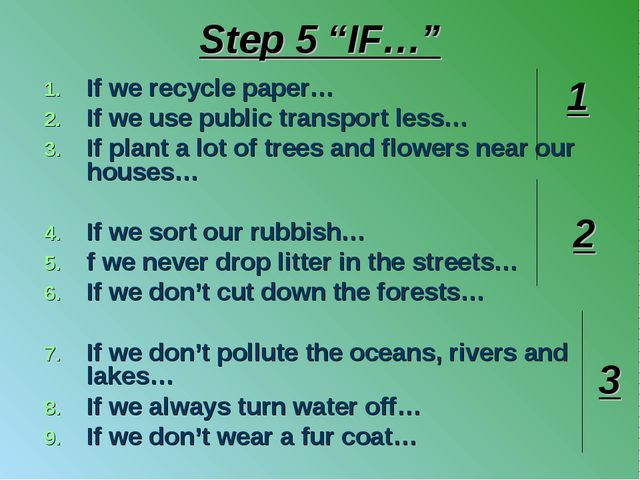"Step 5 ""IF…"" If we recycle paper… If we use public transport less… If plant a..."