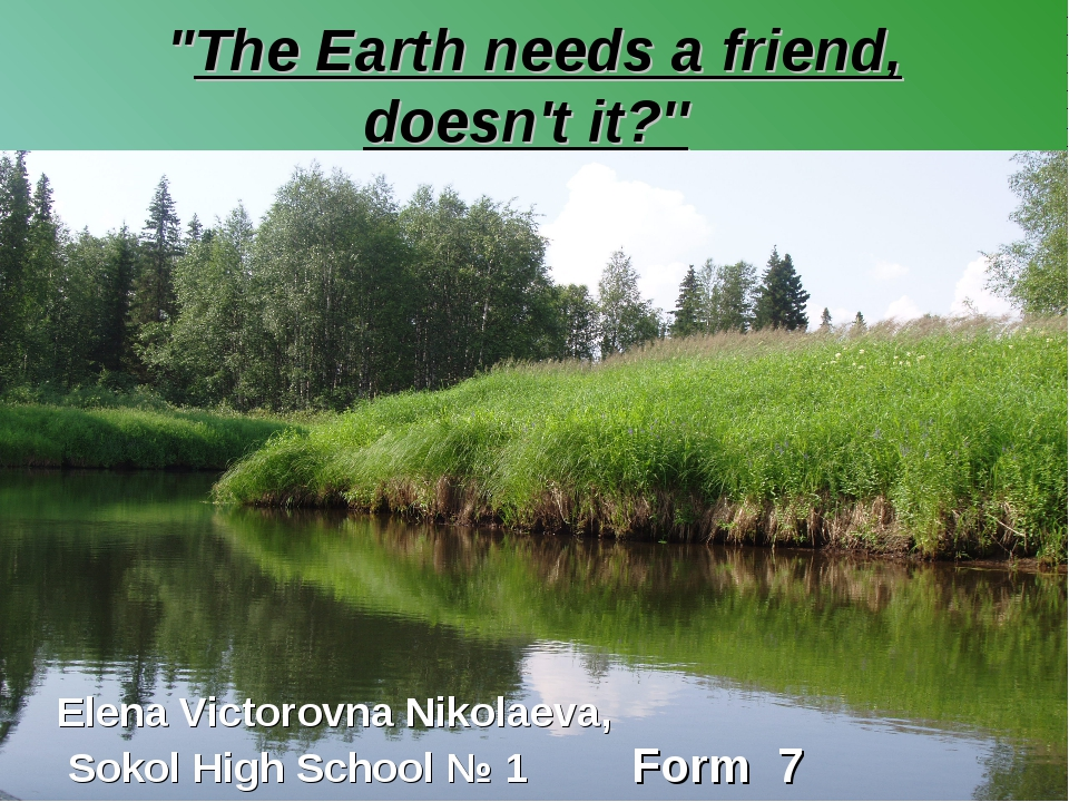 """The Earth needs a friend, doesn't it?'' Elena Victorovna Nikolaeva, Sokol Hi..."