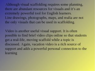 Although visual scaffolding requires some planning, there are abundant resou