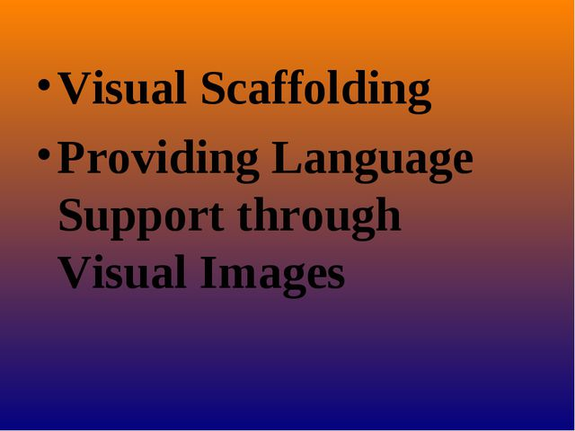 Visual Scaffolding Providing Language Support through Visual Images