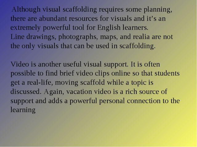 Although visual scaffolding requires some planning, there are abundant resou...