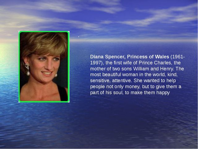 . Diana Spencer, Princess of Wales (1961-1997), the first wife of Prince Char...
