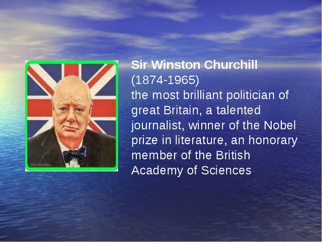 Sir Winston Churchill (1874-1965) the most brilliant politician of great Brit...