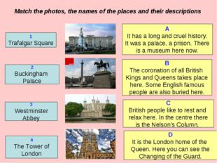 Match the photos, the names of the places and their descriptions 1 Trafalgar