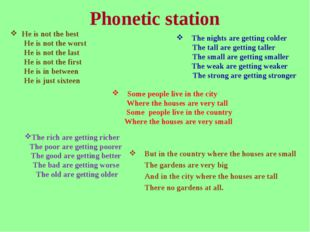 Phonetic station He is not the best He is not the worst He is not the last He