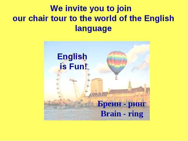 We invite you to join our chair tour to the world of the English language En...