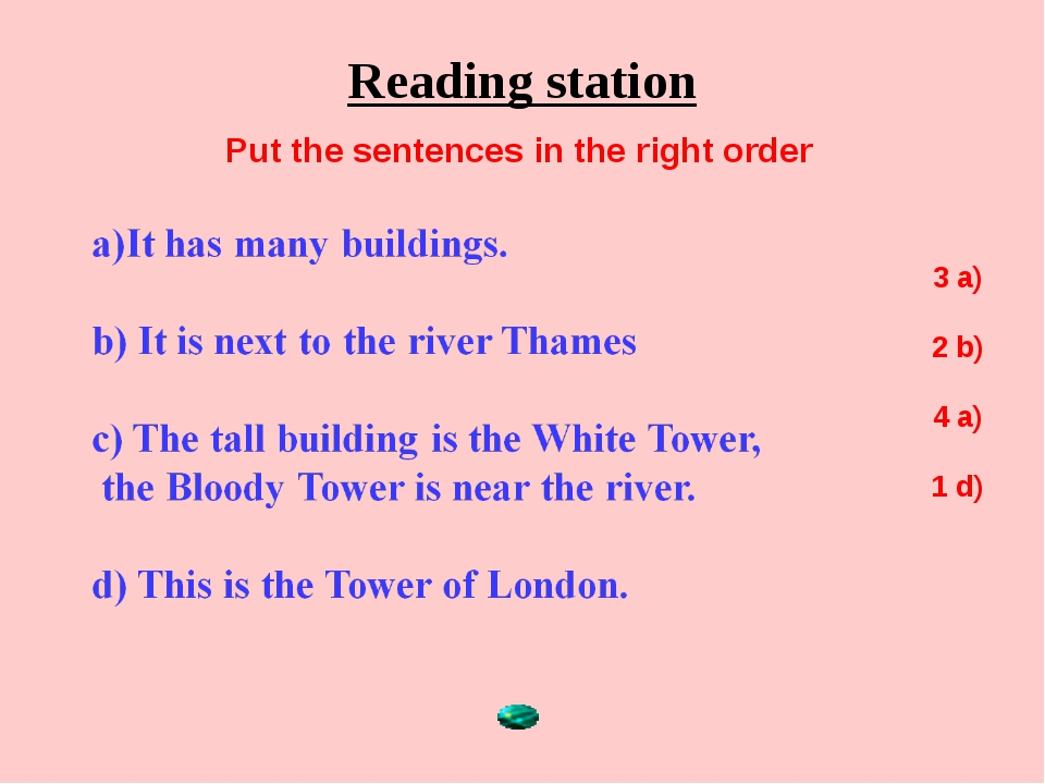 Reading station Put the sentences in the right order 3 a) 2 b) 4 a) 1 d)