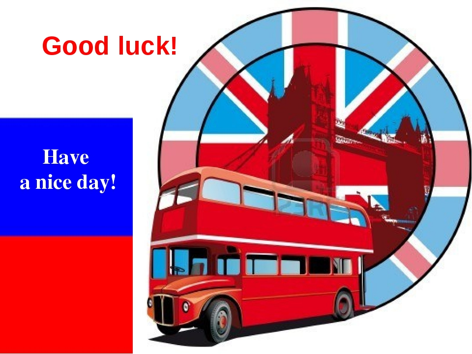 Good luck! Have a nice day!