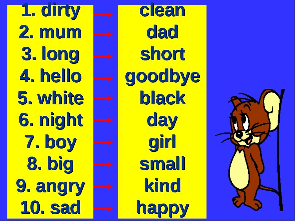 clean dad short goodbye black day girl small kind happy 1. dirty 2. mum 3. lo...