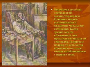 Воронцова до конца своей долгой жизни сохраняла о Пушкине теплые воспоминания