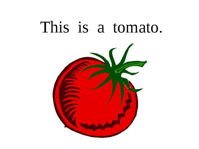 This is a tomato.