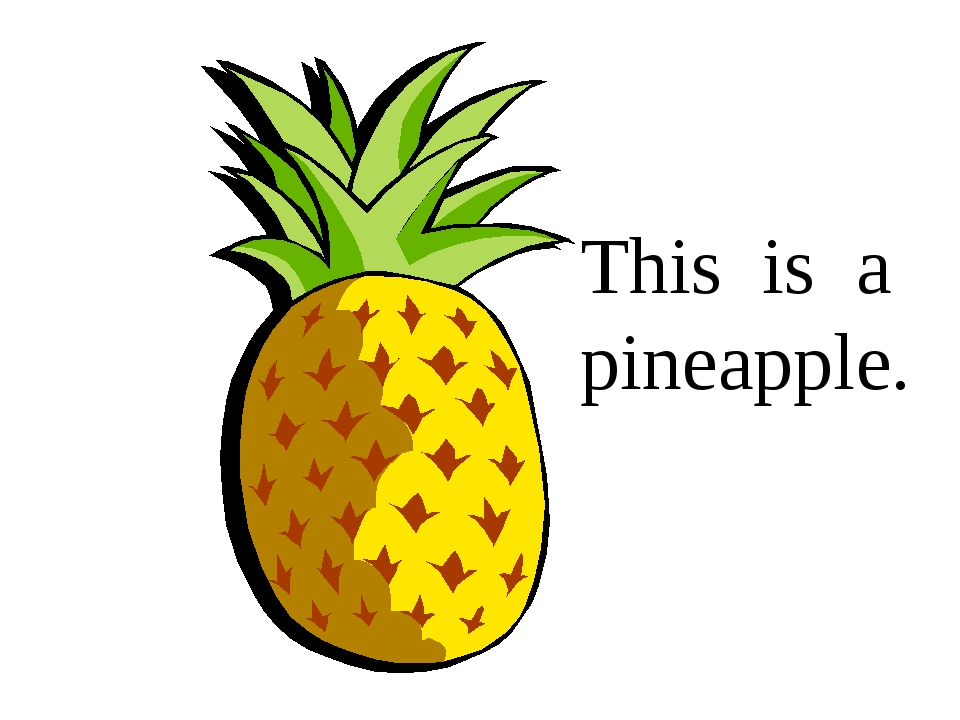 This is a pineapple.
