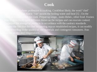 """Cook Cook - a man whose profession is cooking. CookMost likely, the word """"che"""
