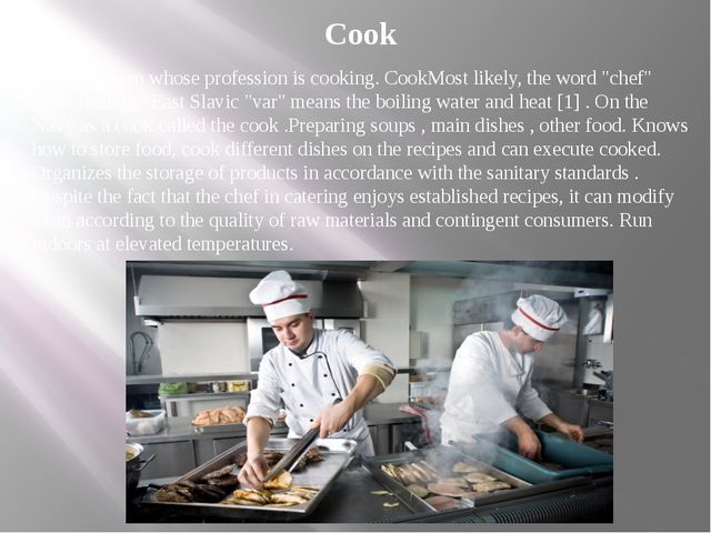"""Cook Cook - a man whose profession is cooking. CookMost likely, the word """"che..."""
