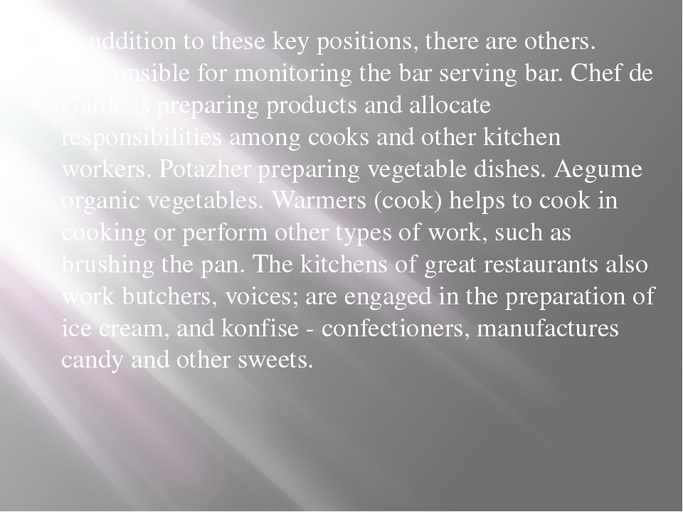 In addition to these key positions, there are others. Responsible for monitor...