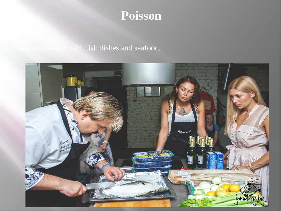 Poisson Deals exclusively with fish dishes and seafood.