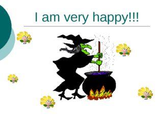 I am very happy!!!