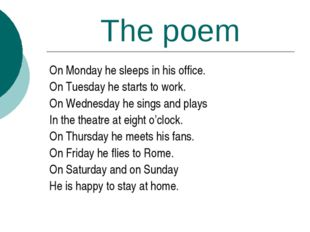 The poem On Monday he sleeps in his office. On Tuesday he starts to work. On