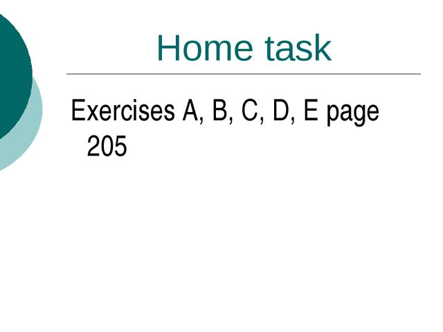 Home task Exercises A, B, C, D, E page 205