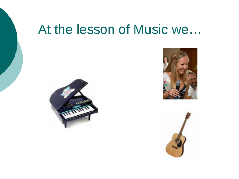 At the lesson of Music we…