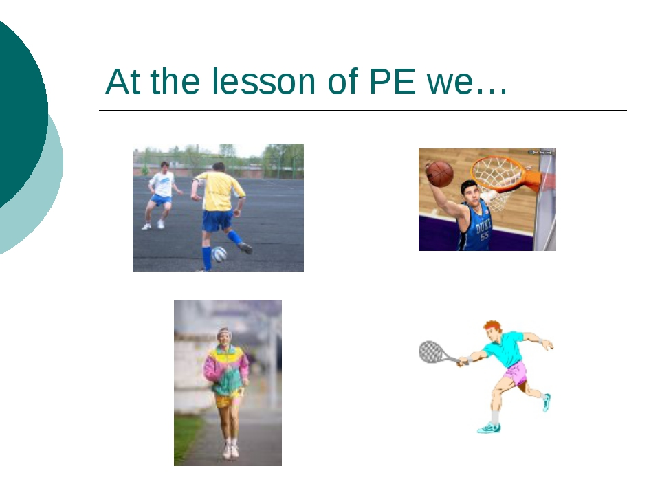 At the lesson of PE we…