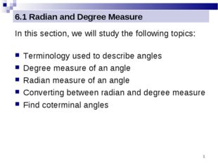 * 6.1 Radian and Degree Measure In this section, we will study the following