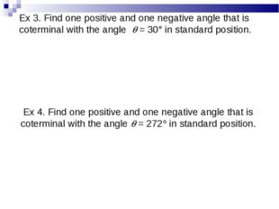Ex 3. Find one positive and one negative angle that is coterminal with the an